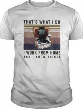 That's What I Do I Work From Home And I Know Things Cat Reading Vintage Retro shirt
