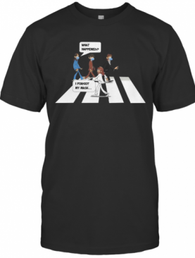 The Beatles Abbey Road What Happened I Forgot My Mask T-Shirt