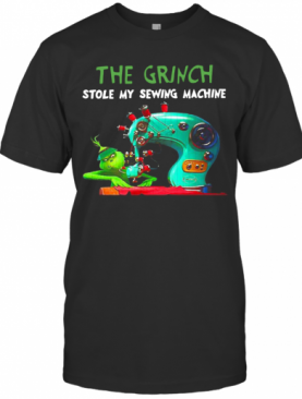 The Grinch Stole My Sewing Machine Christmas T-Shirt
