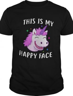 Unicorn This Is My Happy Face shirt