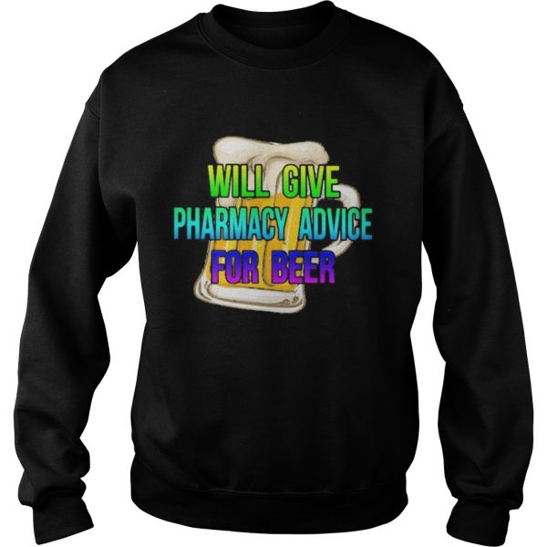 will give pharmacy advice for beer colors  Sweatshirt