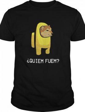 Among Us Quiem Fuem shirt