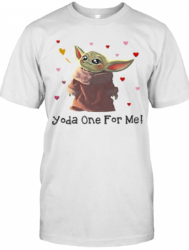 Baby Yoda One For Me Hearts T-Shirt