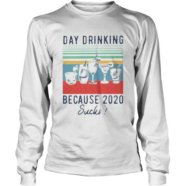 Day Drinking Because 2020 Sucks  Long Sleeve