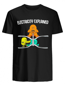 Electricity Explanined Omh Volt Amp shirt