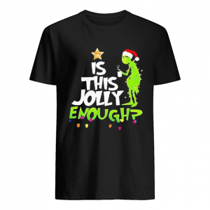 Grinch Santa Hat Is This Jolly Enough Christmas  Classic Men's T-shirt