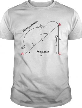 Hippopotenuse Adjacent Opposite shirt
