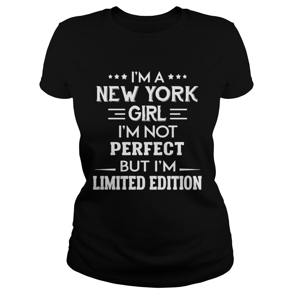 Im A New York Girl Im Not Perfect But Im Classic Ladies
