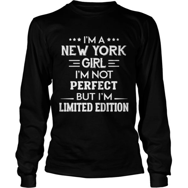Im A New York Girl Im Not Perfect But Im  Long Sleeve