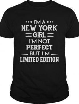 Im A New York Girl Im Not Perfect But Im shirt