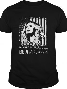 In A World Full Of Be A Navy Kayleigh Signature shirt