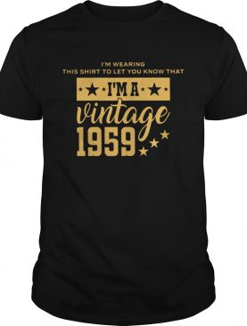 Let You Know Im A Vintage 1959 shirt