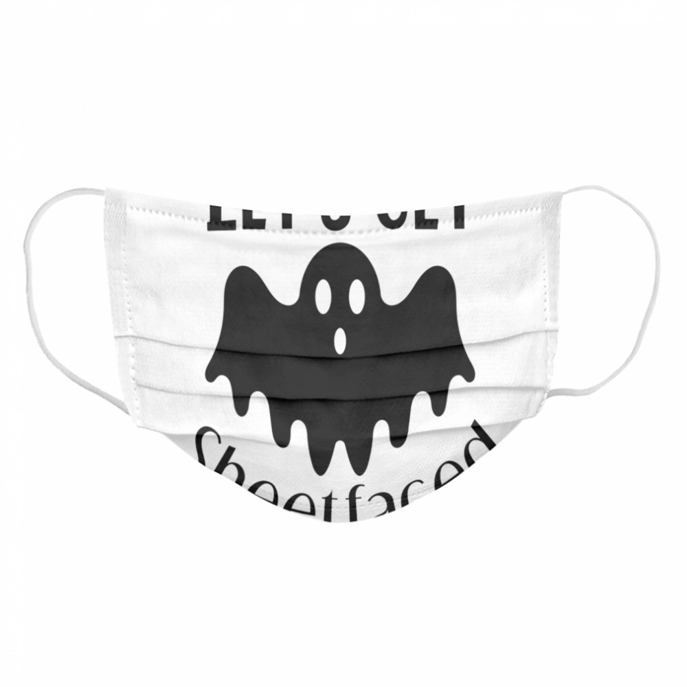 Let's Get Sheetfaced Ghost Halloween  Cloth Face Mask