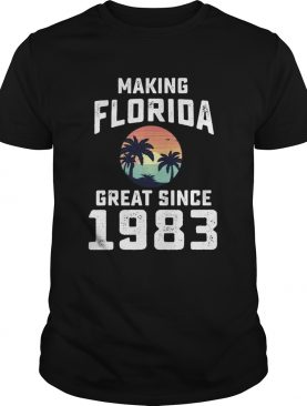 Make Florida Great Since 1983 shirt