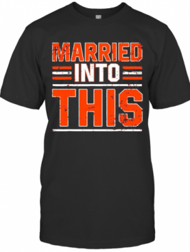 Married Into This Cleveland Browns T-Shirt