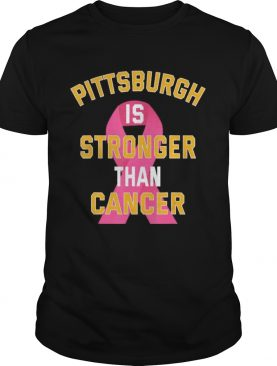 Pittsburgh Is Stronger Than Cancer Awareness Pink Ribbon shirt