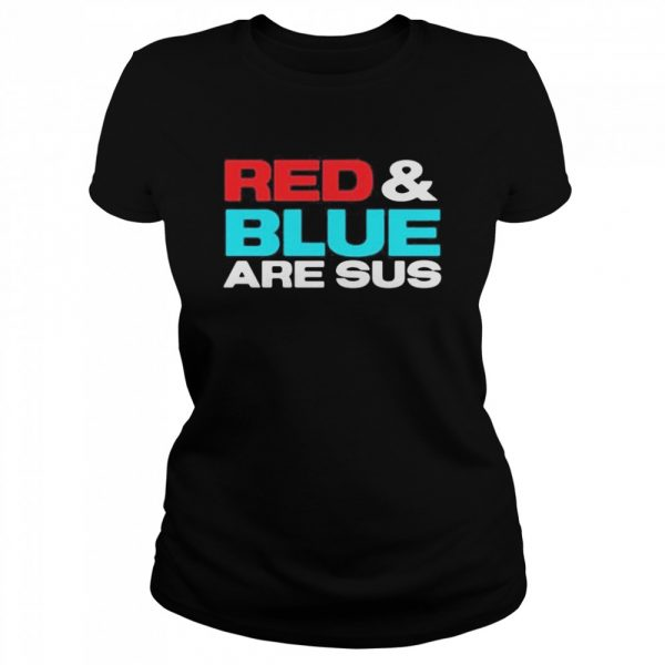 Red and blue are sus  Classic Women's T-shirt