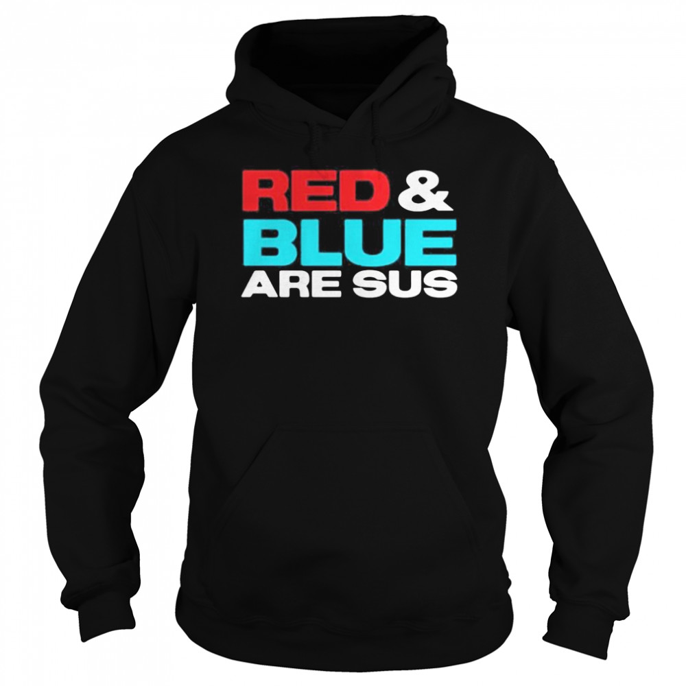 Red and blue are sus  Unisex Hoodie