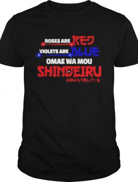 Roses are red violets are blue omae wa mou shindeiru shirt