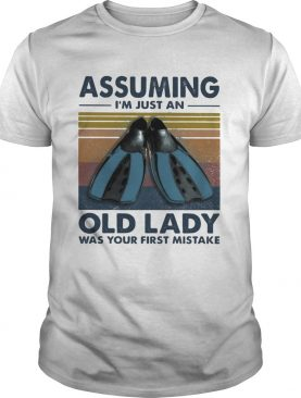Scuba foot assuming Im just an old lady was your first mistake vintage retro shirt