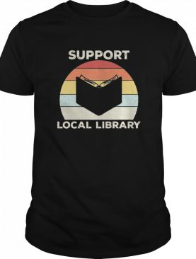 Support Local Library Vintage shirt