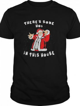 There's Some Hos In This House Funny Christmas Santa Claus shirt