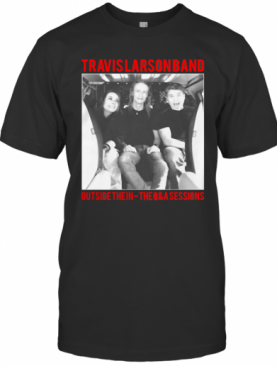 Travis Larson Band Outside The In The Q And A Sessions T-Shirt