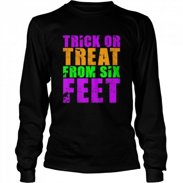 Trick Or Treat From Six Feet Funny Halloween Pandemic  Long Sleeved T-shirt