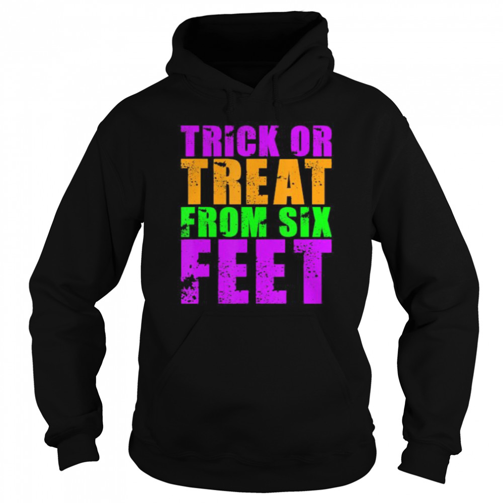 Trick Or Treat From Six Feet Funny Halloween Pandemic Unisex Hoodie