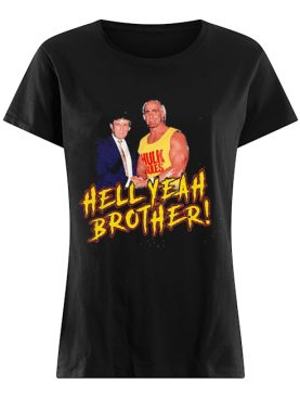 Trump And Hulk Rules Hell Yeah Brother shirt