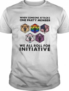 When Someone Attacks On Party Member For Initiative Black Live Matter American Lgbt shirt