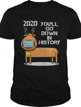 You Go Down In History Wearing Mask shirt
