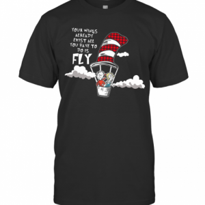 Your Wings Already Exist All You Have To Do Is Fly T-Shirt Classic Men's T-shirt
