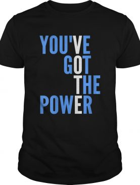 Youve got the power shirt