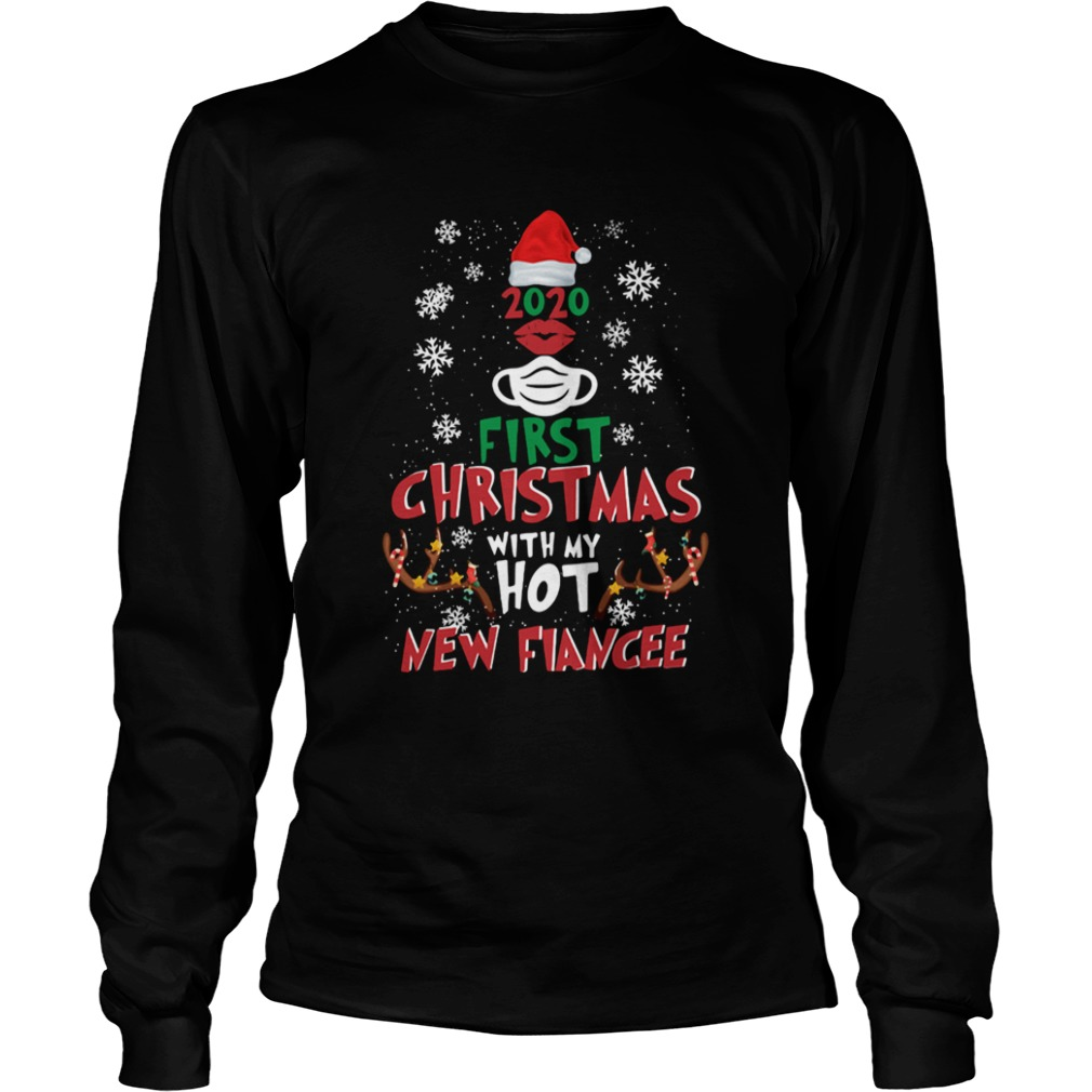 2020 First Christmas With My Hot New Fiance Long Sleeve