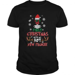2020 First Christmas With My Hot New Fiance  Unisex