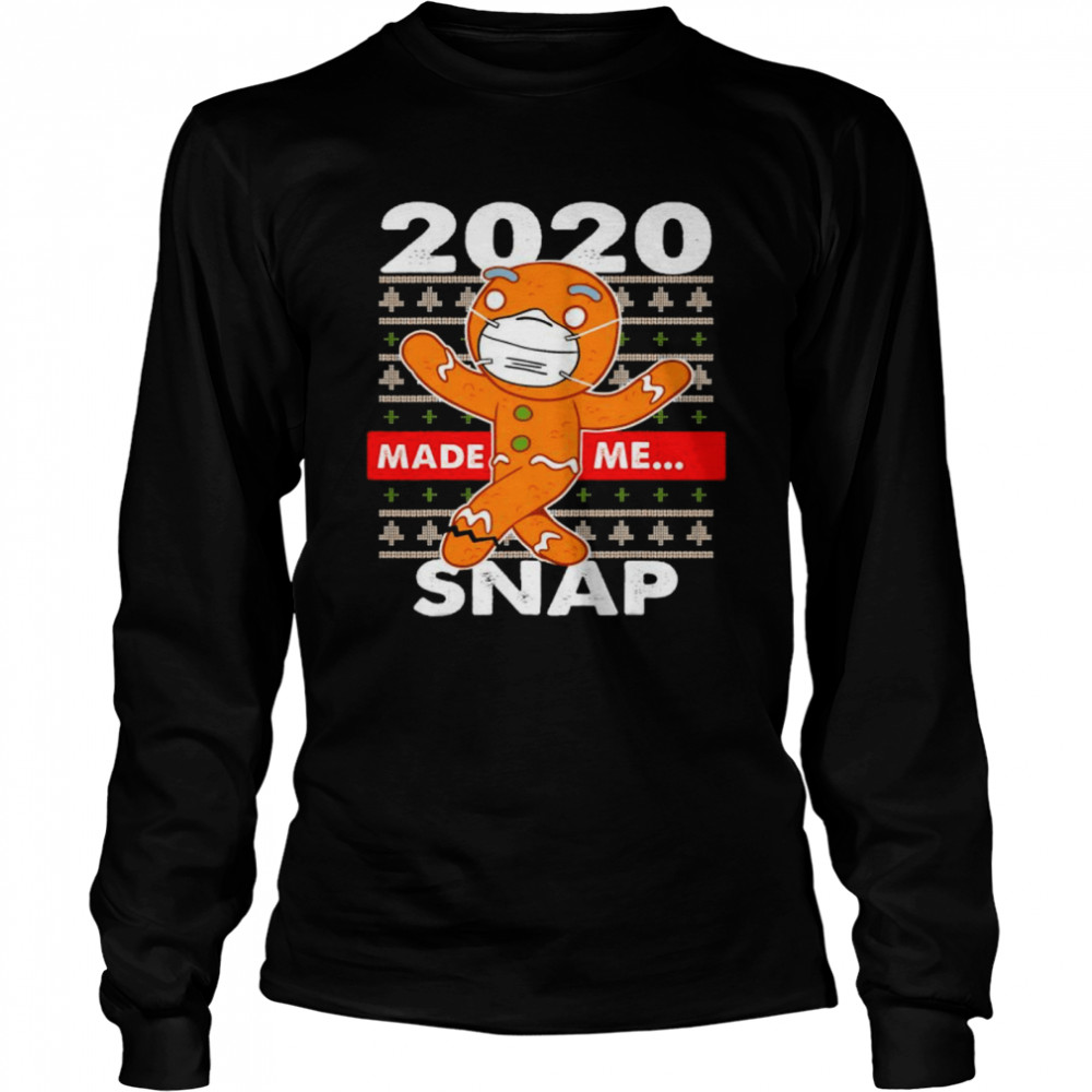 2020 Made Me Snap Gingerbread Face Mask Christmas Long Sleeved T-shirt