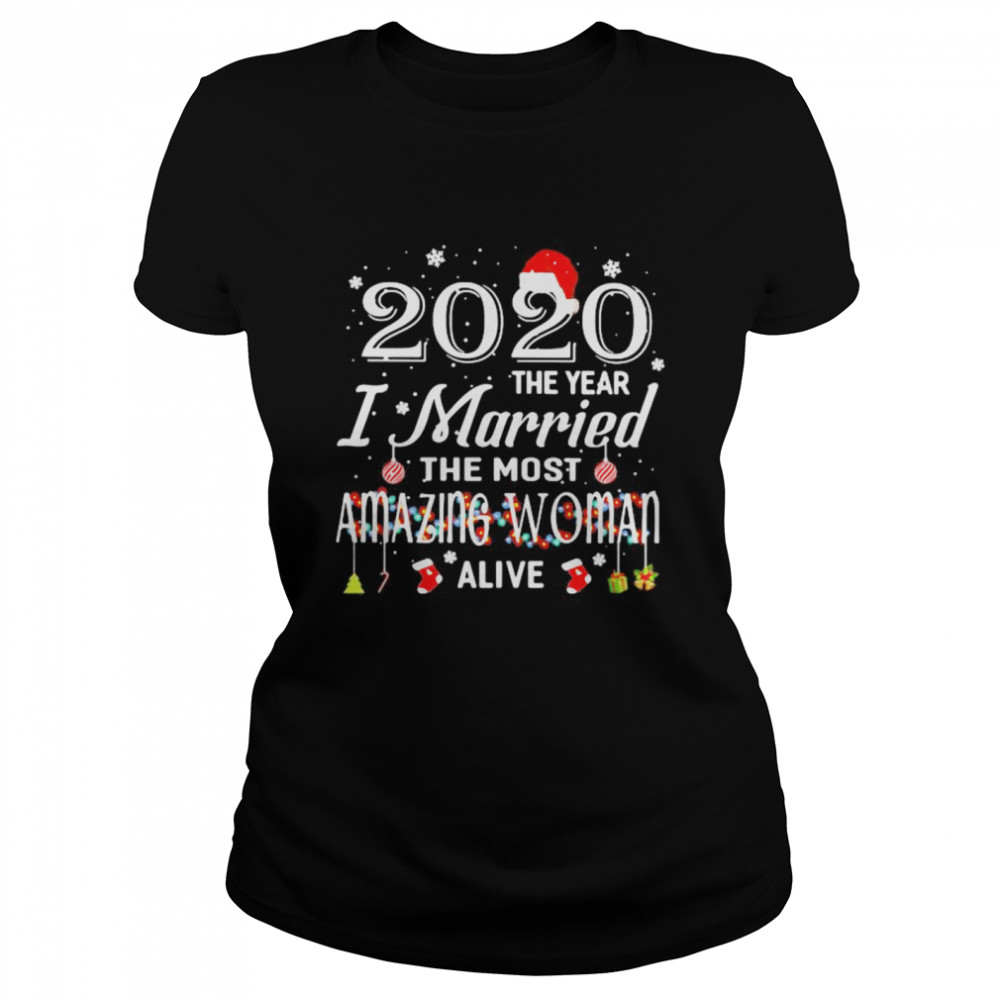 2020 The Year I Married The Most Amazing Woman Alive Xmas Classic Women's T-shirt