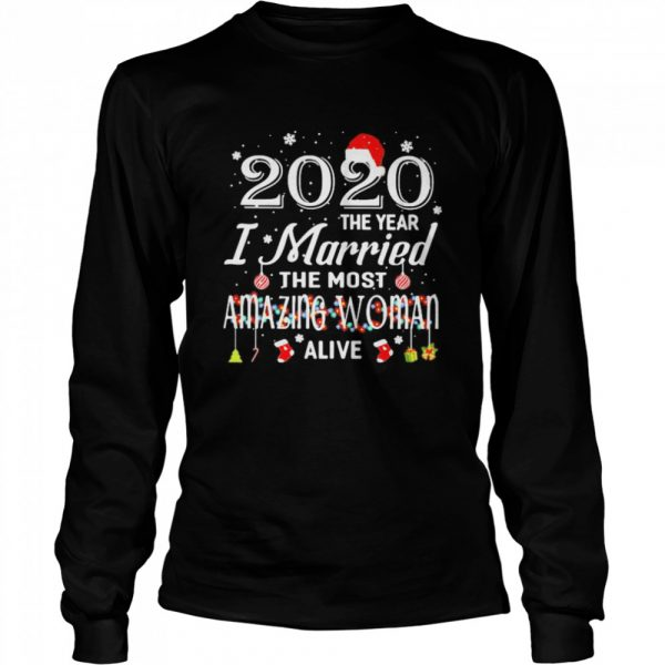 2020 The Year I Married The Most Amazing Woman Alive Xmas  Long Sleeved T-shirt