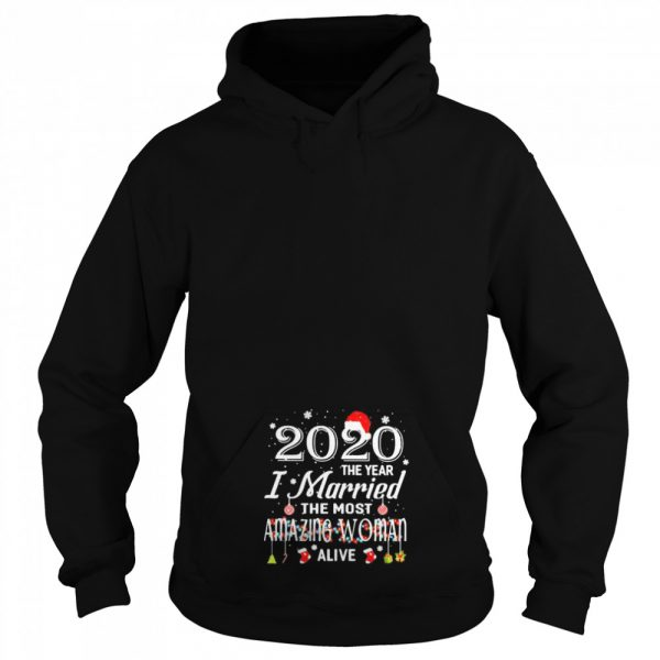 2020 The Year I Married The Most Amazing Woman Alive Xmas  Unisex Hoodie