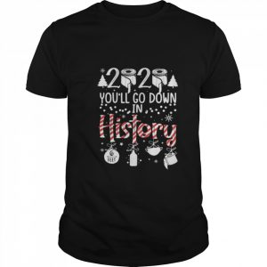 2020 Youll Go Down In History Christmas Mask  Classic Men's T-shirt