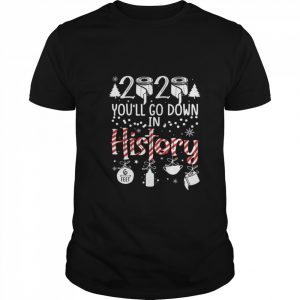 2020 You'll Go Down In History Christmas Mask  Classic Men's T-shirt