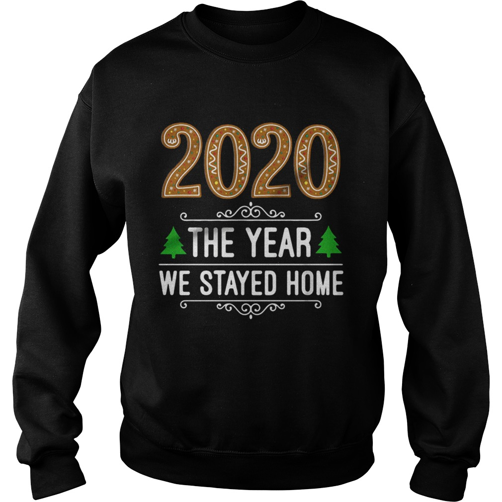 2020 the year we stayed home Christmas Sweatshirt