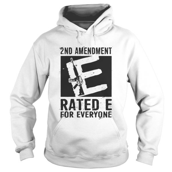 2nd Amendment Rated E For Everyone  Hoodie