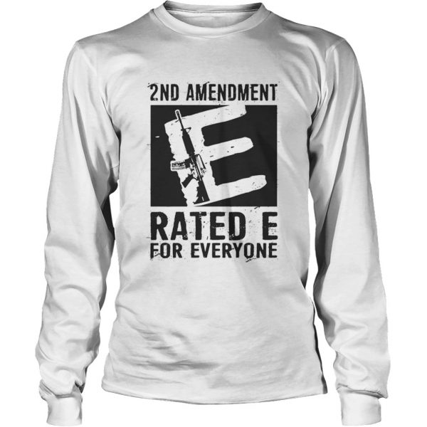 2nd Amendment Rated E For Everyone  Long Sleeve