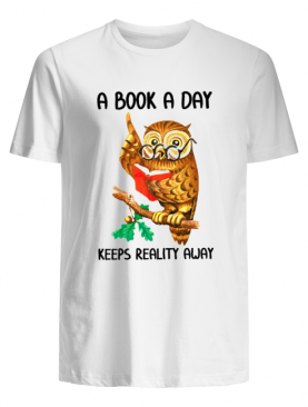 A Book A Day Keeps Reality Away shirt