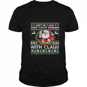 Aint no laws when youre drinking with claus white claw ugly  Classic Men's T-shirt