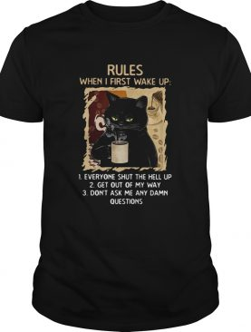 Cat Rules When I First Wake Up Everyone Shut The Hell Up Get Out My Way Dont Ask Me Any Dam Questi