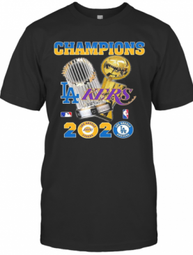 Champions Los Angeles Dodgers And Los Angeles Lakers 2020 T-Shirt