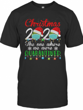 Christmas 2020 Quarantine Christmas Santa Face Wear Mask T-Shirt